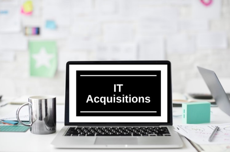 IT Acquisitions & Purchases